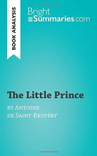 Book Analysis: The Little Prince by Antoine de Saint-Exupéry: Summary, Analysis and Reading Guide