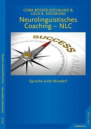 Neurolinguistisches Coaching - NLC: Sprache wirkt Wunder!