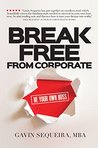 Break Free From Corporate by Gavin Sequeira