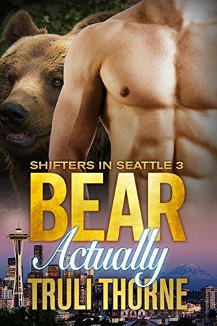 Bear Actually (Shifters in Seattle, #3)