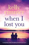 When I Lost You by Kelly Rimmer