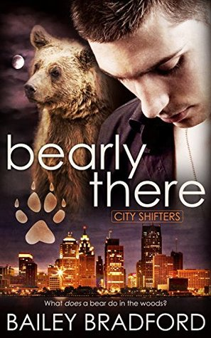 Bearly There (City Shifters, #1)
