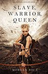 Slave, Warrior, Queen (Of Crowns and Glory #1)