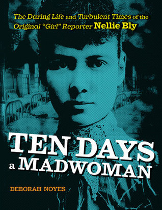 Book cover: a photograph of Nellie Bly wearing a high necked lace collar and looking forward, stylized in a deep teal