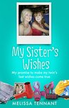My Sister's Wishes by Melissa Tennant