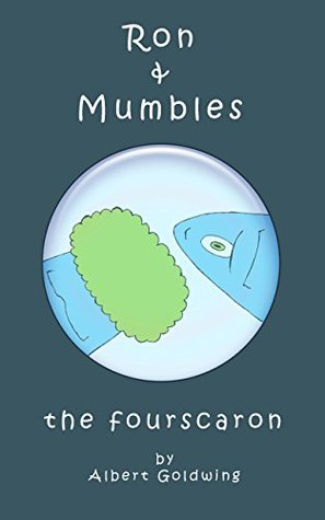 Books for Kids: Ron and Mumbles: The Fourscaron (Short Stories For Kids Ages 4-8): Bedtime Stories for Kids, Kids Books, for Early Readers and Beginners