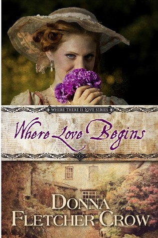 Where Love Begins by Donna Fletcher Crow
