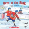 Over at the Rink: A Hockey Counting Book