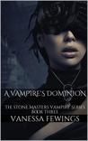 A Vampire's Dominion (The Stone Masters Vampire, #3)
