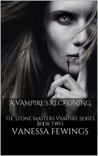 A Vampire's Reckoning (The Stone Masters Vampire, #2)