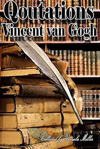 Quotations by Vincent van Gogh