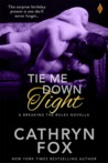 Tie Me Down Tight (Breaking the Rules, #3)