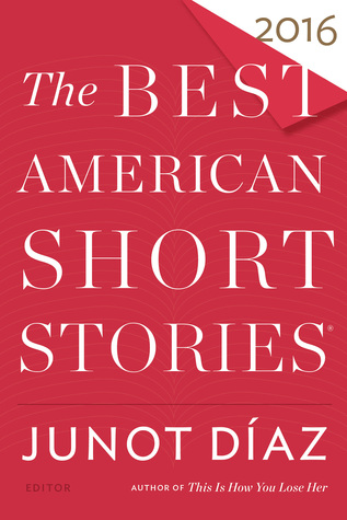 The best american short stories 2016 by junot daz the best american short stories 2016 fandeluxe Gallery