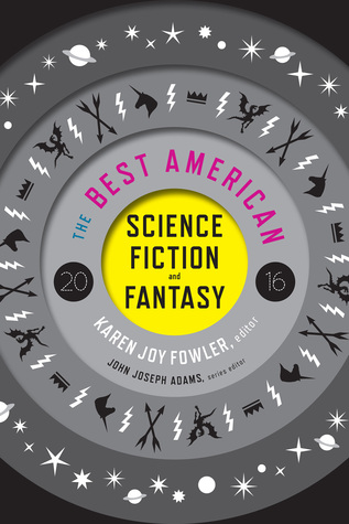 The Best American Science Fiction and Fantasy, 2016