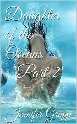 Daughter of the Oceans Part 2