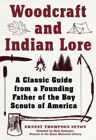 Woodcraft and Indian Lore: A Classic Guide from a Founding Father of the Boy Scouts of America EPUB