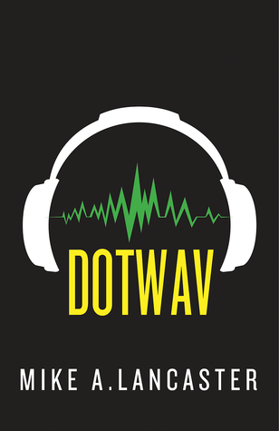 {Review} dotwav by Mike A. Lancaster
