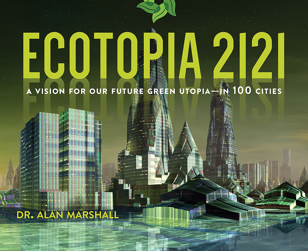 Ecotopia 2121: A Vision for Our Future Green Utopia?in 100 Cities