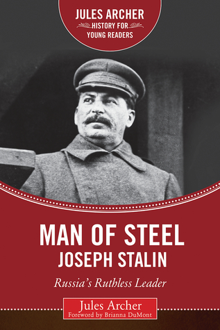 man of steel joseph stalin russia s ruthless ruler by jules archer 28695868