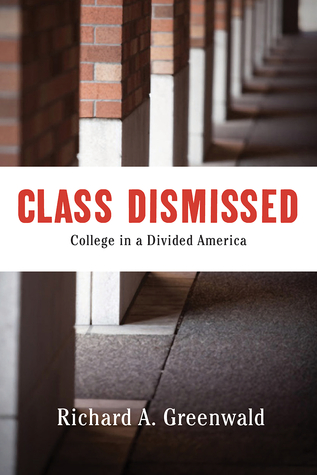 Class Dismissed: Making College Work for Everyone in a Deeply Divided America
