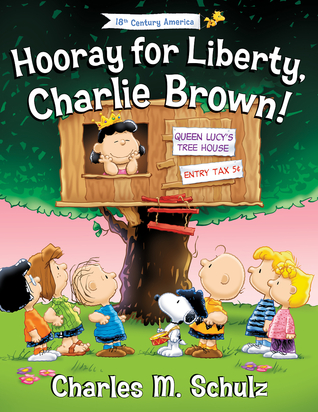 Hooray for Liberty, Charlie Brown! (Peanuts Great American Adventure)