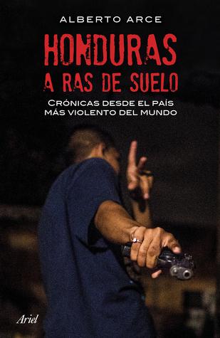 Honduras a ras de suelo por Alberto  Arce