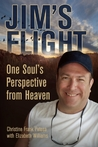 Jim's Flight: One Soul's Perspective from Heaven
