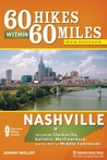 60 Hikes Within 60 Miles: Nashville: Including Clarksville, Gallatin, Murfreesboro, and the Best of Middle Tennessee