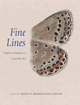 Fine Lines: Vladimir Nabokov's Scientific Art por Kurt Johnson, Stephen H. Blackwell, Victoria N. Alexander, Brian Boyd, Dorion Sagan