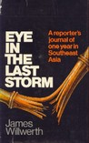Eye In The Last Storm: A reporter's journal of one year in Southeast Asia