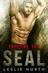 Shooting the SEAL (Saving the SEALs #1)