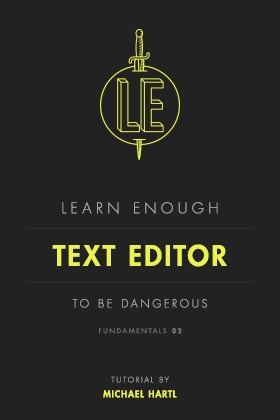 learn-enough-text-editor-to-be-dangerous