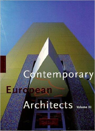 Contemporary European Architects: Volume III