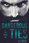 Dangerous Ties (Ties, #1)