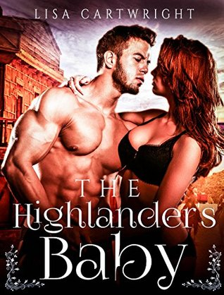 The Highlanders Baby By Lisa Cartwright
