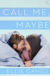 Call Me, Maybe by Ellie Cahill