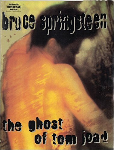 The Bruce Springsteen -- The Ghost of Tom Joad: Authentic Guitar Tab