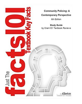 e-Study Guide for: Community Policing: A Contemporary Perspective by Victor E. Kappeler, ISBN 9781455728503: Sociology, Sociology