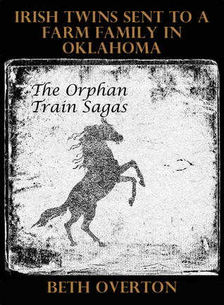 The Orphan Train Sagas: Irish Twins Sent To A Farm Family In Oklahoma
