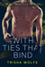 With Ties That Bind by Trisha Wolfe