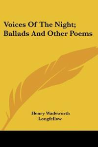 Voices of the Night, Ballads & Other Poems