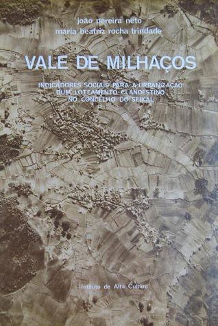 Vale de Milhaços : indicadores sociais para a urbanização de um loteamento clandestino do concelho do Seixal