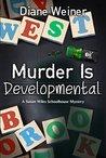 Murder is Developmental (Susan Wiles Schoolhouse Mystery #5)