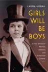 Girls Will Be Boys: Cross-Dressed Women, Lesbians, and American Cinema