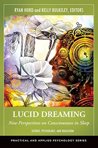 Lucid Dreaming: New Perspectives on Consciousness in Sleep [2 volumes]: New Perspectives on Consciousness in Sleep (Practical and Applied Psychology)