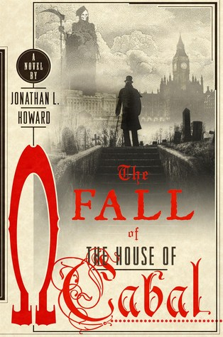 The Fall of the House of Cabal (Johannes Cabal, #5)