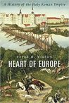 Heart of Europe: A History of the Holy Roman Empire