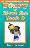 Diary of Steve the Noob 9 by Steve the Noob