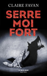 Serre Moi Fort by Claire Favan