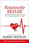 Relationship Rehab: The Ultimate Roadmap to Rescue and Revive Your Marriage or Dating Life in 90 Days!